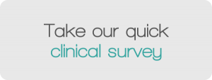 Take our quick clinical survey